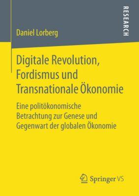 Digitale Revolution, Fordismus und Transnationale Ökonomie, Daniel Lorberg