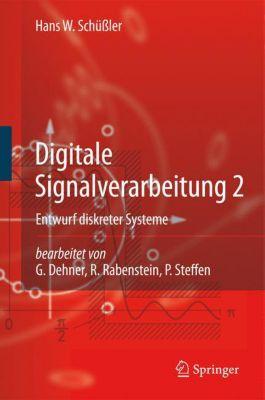 Digitale Signalverarbeitung: Bd.2 Entwurf diskreter Systeme, Hans W. Schüssler