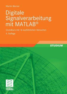 Digitale Signalverarbeitung mit MATLAB®, Martin Werner