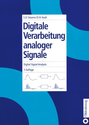 Digitale Verarbeitung analoger Signale / Digital Signal Analysis, Don R. Hush, Samuel D. Stearns