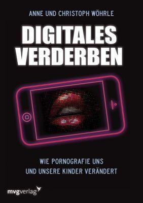 Digitales Verderben, Anne Sophie Wöhrle, Christoph Wöhrle