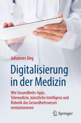 Digitalisierung in der Medizin - Johannes Jörg  