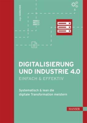 Digitalisierung und Industrie 4.0 - einfach und effektiv, Inge Hanschke