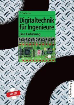Digitaltechnik für Ingenieure, m. CD-ROM, Ermenfried Prochaska