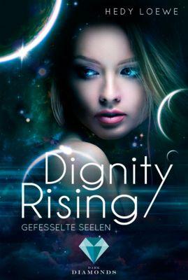 Dignity Rising: Dignity Rising 1: Gefesselte Seelen, Hedy Loewe