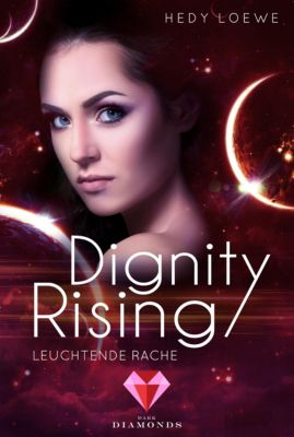 Dignity Rising: Dignity Rising 4: Leuchtende Rache, Hedy Loewe