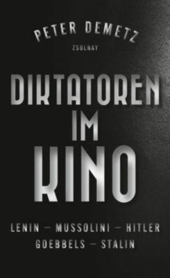 Diktatoren im Kino - Peter Demetz |