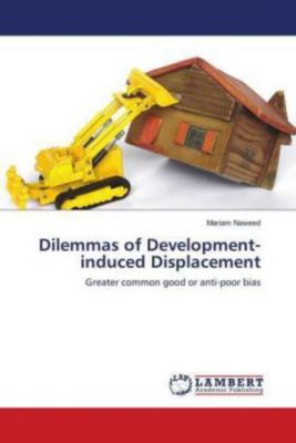 Dilemmas of Development-induced Displacement, Mariam Naweed