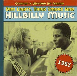 Dim Lights,Thick Smoke And Hillbilly Music 1967, Diverse Interpreten