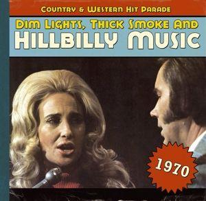 Dim Lights,Thick Smoke And Hillbilly Music 1970, Diverse Interpreten