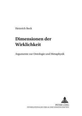 Dimensionen der Wirklichkeit, Heinrich Beck