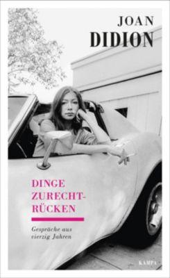 Dinge zurechtrücken - Joan Didion |