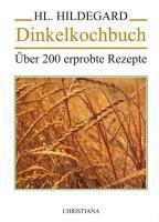 Dinkelkochbuch - Hildegard von Bingen |