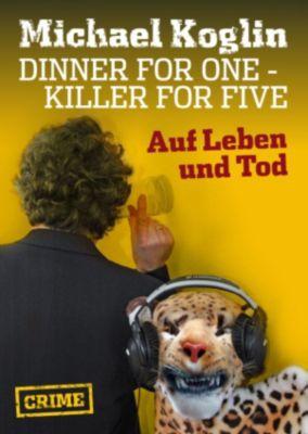 Dinner for One - Auf Leben und Tod, Michael Koglin