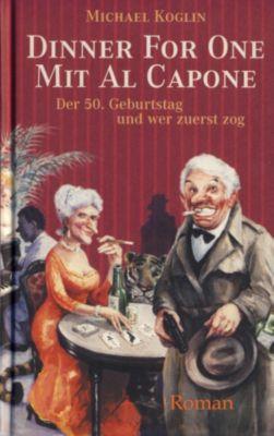 Dinner for One mit Al Capone. Der 50. Geburtstag und wer zuerst zog., Michael Koglin
