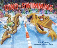 Dino-Sports: Dino-Swimming, Lisa Wheeler
