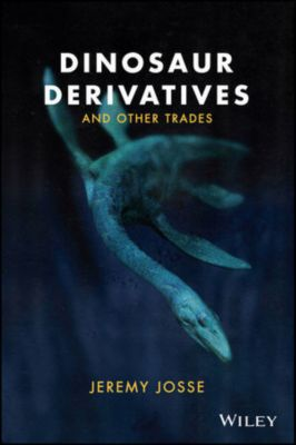Dinosaur Derivatives and Other Trades, Jeremy Josse