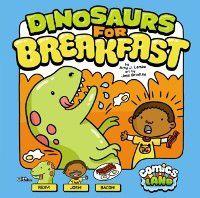 Dinosaurs for Breakfast, Amy J Lemke