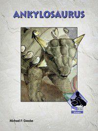 Dinosaurs Set 2: Ankylosaurus, Michael P. Goecke