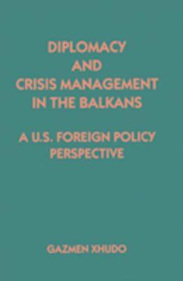 Diplomacy and Crisis Management in the Balkans, Gazmen Xhudo