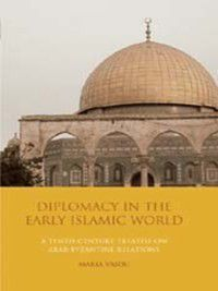 Diplomacy in the Early Islamic World, Maria Vaiou