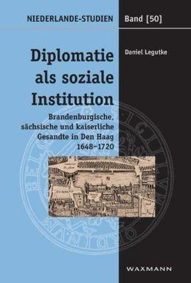 Diplomatie als soziale Institution, Daniel Legutke