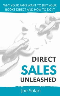 Direct Sales Unleashed, Joe Solari