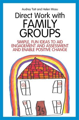 Direct Work with Vulnerable Families: Direct Work with Family Groups, Audrey Tait, Helen Wosu