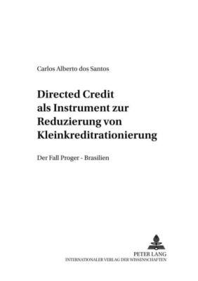 Directed Credit als Instrument zur Reduzierung von Kleinkreditrationierung?, Carlos Alberto dos Santos