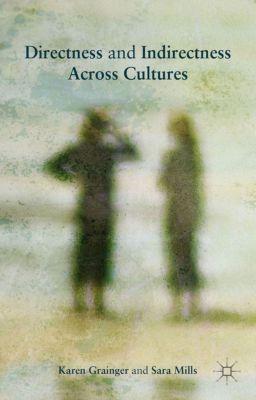 Directness and Indirectness Across Cultures, Sara Mills, Karen Grainger