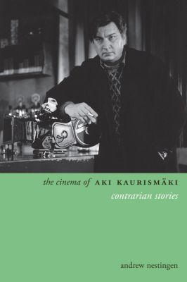 Directors' Cuts: The Cinema of Aki Kaurismäki, Andrew Nestingen