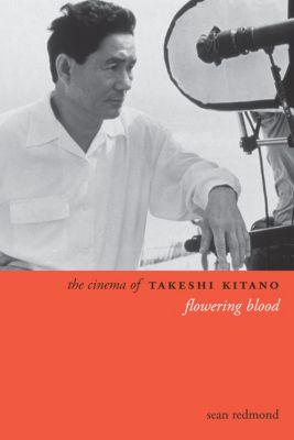 Directors' Cuts: The Cinema of Takeshi Kitano, Sean Redmond