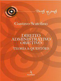 Direito Administrativo Objetivo, Gustavo Scatolino