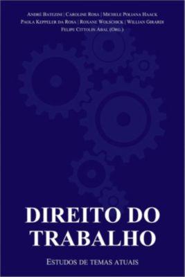 Direito Do Trabalho: Estudos De Temas Atuais, Felipe Cittolin Abal