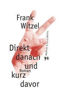 Direkt danach und kurz davor - Frank Witzel |