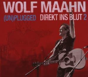 Direkt ins Blut 2 - (Un)Plugged, Wolf Maahn