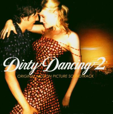 Dirty Dancing 2, Dirty Dancing (Motion Picture Soundtrack)