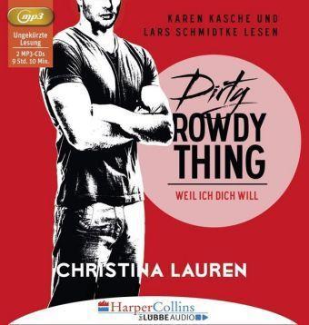 Dirty Rowdy Thing - Weil ich dich will, 2 MP3-CDs, Christina Lauren
