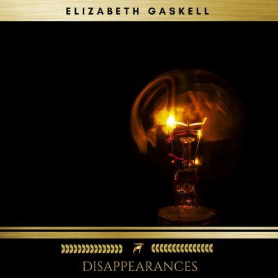 Disappearances, Elizabeth Gaskell