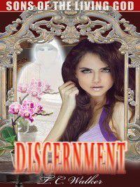 Discernment, TC Walker