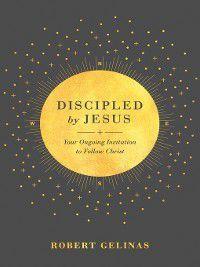 Discipled by Jesus, Robert Gelinas
