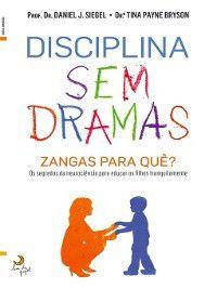 Disciplina Sem Dramas, Daniel J.;Bryson, Payne Siegel