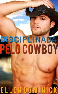 Disciplinada pelo Cowboy, Ellen Dominick