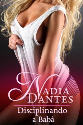 Disciplinando a Babá, Nadia Dantes
