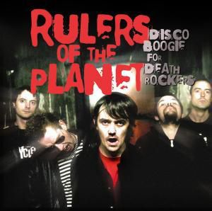 Disco Boogie For Death Rockers, Rulers Of The Planet