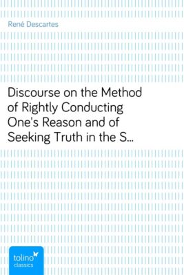 discourse of the method Librivox recording of discourse on the method of rightly conducting one's reason and of seeking truth in the sciences , by rené descartes the discourse on.