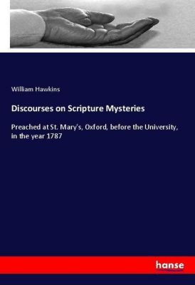 Discourses on Scripture Mysteries, William Hawkins