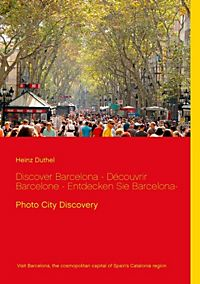 Discover Barcelona -  Découvrir Barcelone  - Entdecken Sie Barcelona-