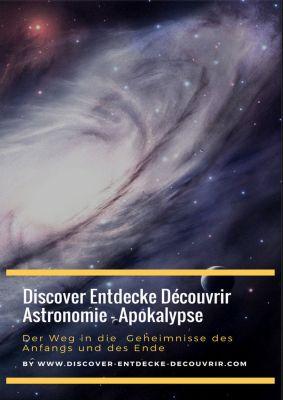 Discover Entdecke Découvrir Astronomie - Apokalypse Der Weg in die Geheimnisse des Anfangs und des Ende, Heinz Duthel