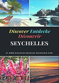 Discover-Entdecke-Decouvrir.com: Discover Entdecke Découvrir Seychelles Travelogue